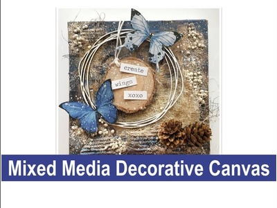 Mixed Media Decorative Canvas - How to create texture -Use your stash