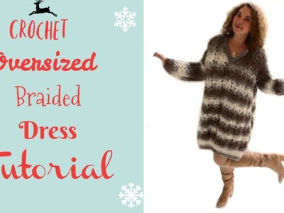 Braided  Oversized Sweater dress Crochet Tutorial