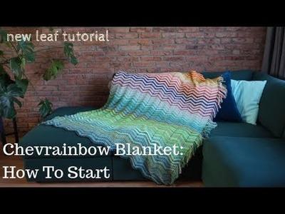 Chevrainbow Blanket Tutorial - How To Start