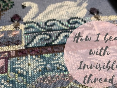 How I bead with Invisible thread