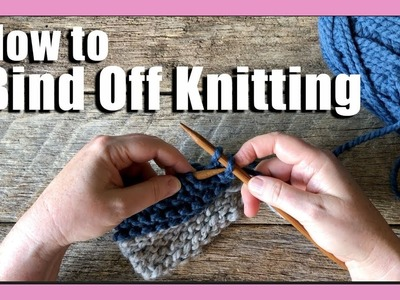 How to bind off knitting | How to cast off your knitting