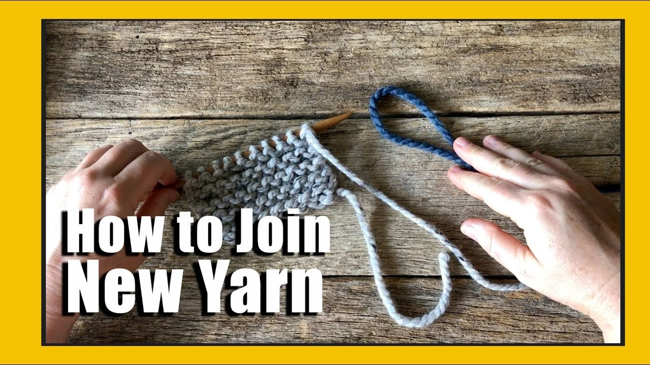 How to Join New Yarn | New Yarn | Learn to knit