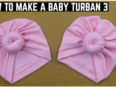 HOW TO MAKAE A BABY TURBAN