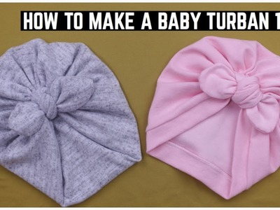 HOW TO MAKE A BABY TURBAN WITH RABBIT EAR KNOT TOP
