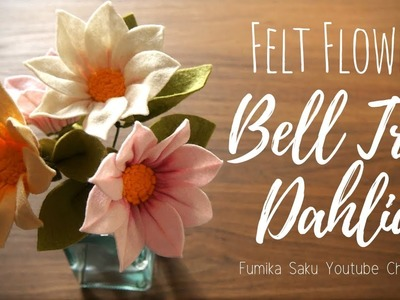How to Make Felt Flower : Bell Tree Dahlia