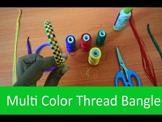 How to make Multi color thread bangle?step by step bangle making video