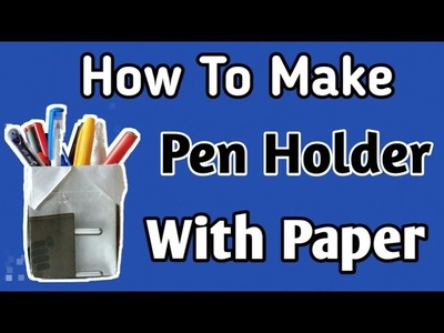 How to Make origami pen Holder with paper,paper pen stand#peparcraft#kagajka penstand#penstand#origa