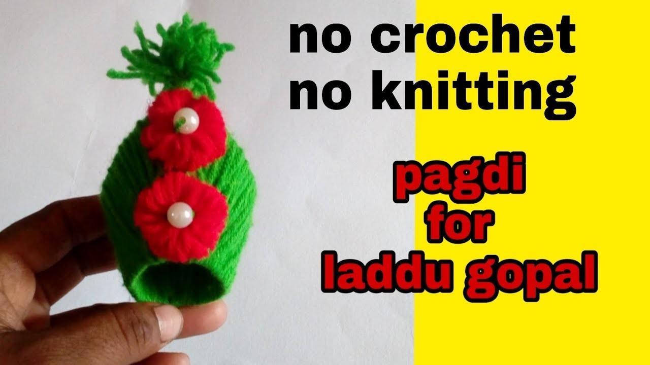 No crochet No knitting  woolen pagdi for laddu gopal. DIY very easy woolen pagdi,cap for laddu gopal