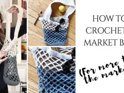 How to Crochet a Market Bag (For More Than Just the Market!) *Free Beginner Pattern