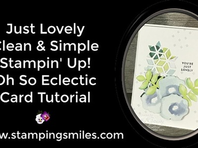 Just Lovely Clean and Simple Stampin' Up! Oh So Eclectic Card Tutorial