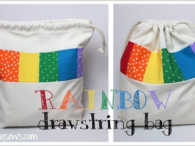 Rainbow Drawstring Bag with Boxed Bottom - Sewing How to | Whitney Sews