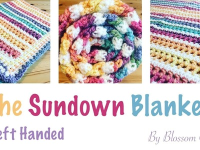 Left Handed Crochet: The Sundown Blanket (all sizes and beginner friendly!)