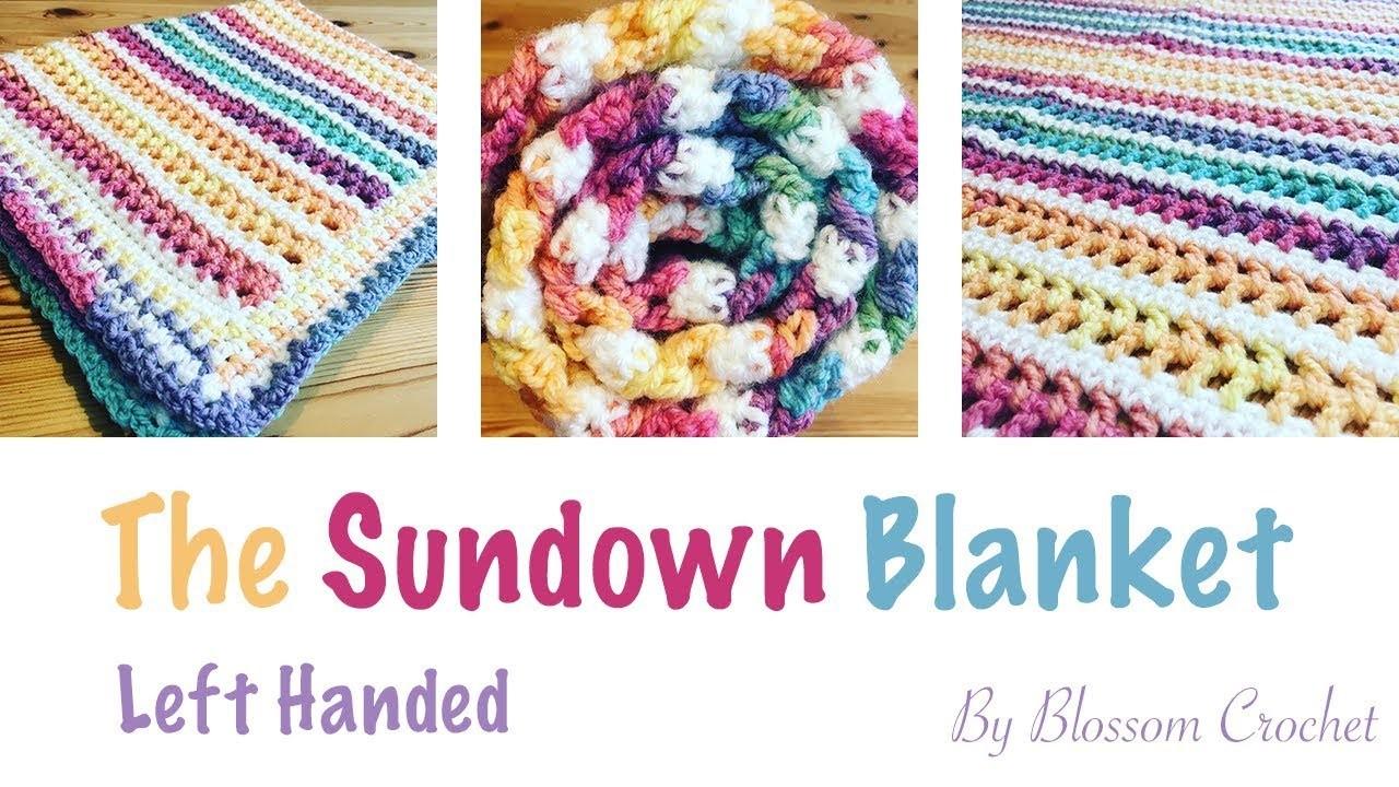 Left Handed Crochet The Sundown Blanket All Sizes And Beginner
