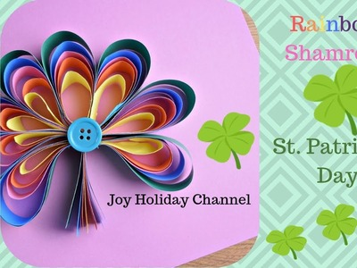 ST. Patrick's Day - RAINBOW SHAMROCK PAPER CRAFT