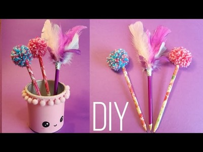 DIY Cute School Supplies | Penholder, Pompom and Feather Pencils (2019)