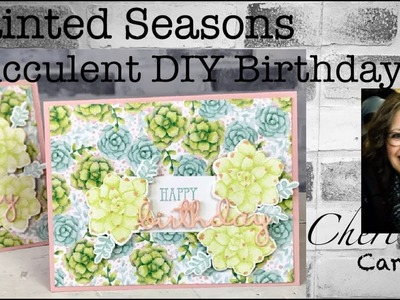 Stampin' Up! Painted Seasons and Four Seasons Succulent and Well Said DIY Birthday Card