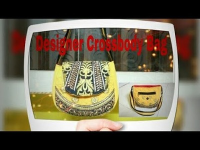 DIY : Designer Crossbody Bag (Sling Bag) Tutorial By Anamika Mishra. .