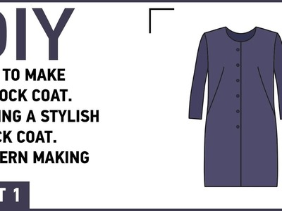 DIY: How to make a frock coat. Sewing a stylish frock coat. Pattern making.
