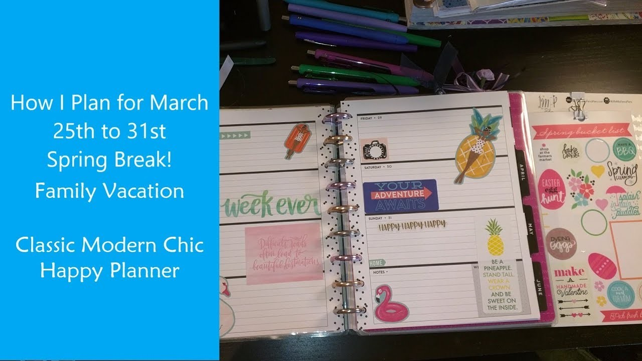How I Plan for March 25th to 31st in Classic Modern Chic Happy Planner Spring Break Family Vacation!