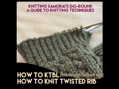 How To KTBL Knit Through The Back Loop or Twisted Stitches