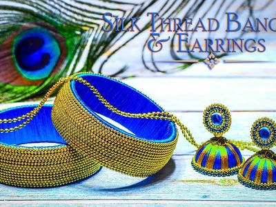 How To Make Beautiful Blue & Gold Combination Silk Thread Bangles & Earrings | DIY | Jewelry Making