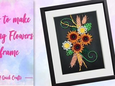 How to make easy paper quilling card   quilling sunflowers frame  DIY tutorial by diy quick crafts