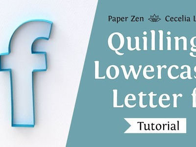 Quilling Lowercase Letter f - How to Outline