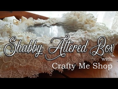 Shabby Vintage Box with Crafty Me Shop - How to