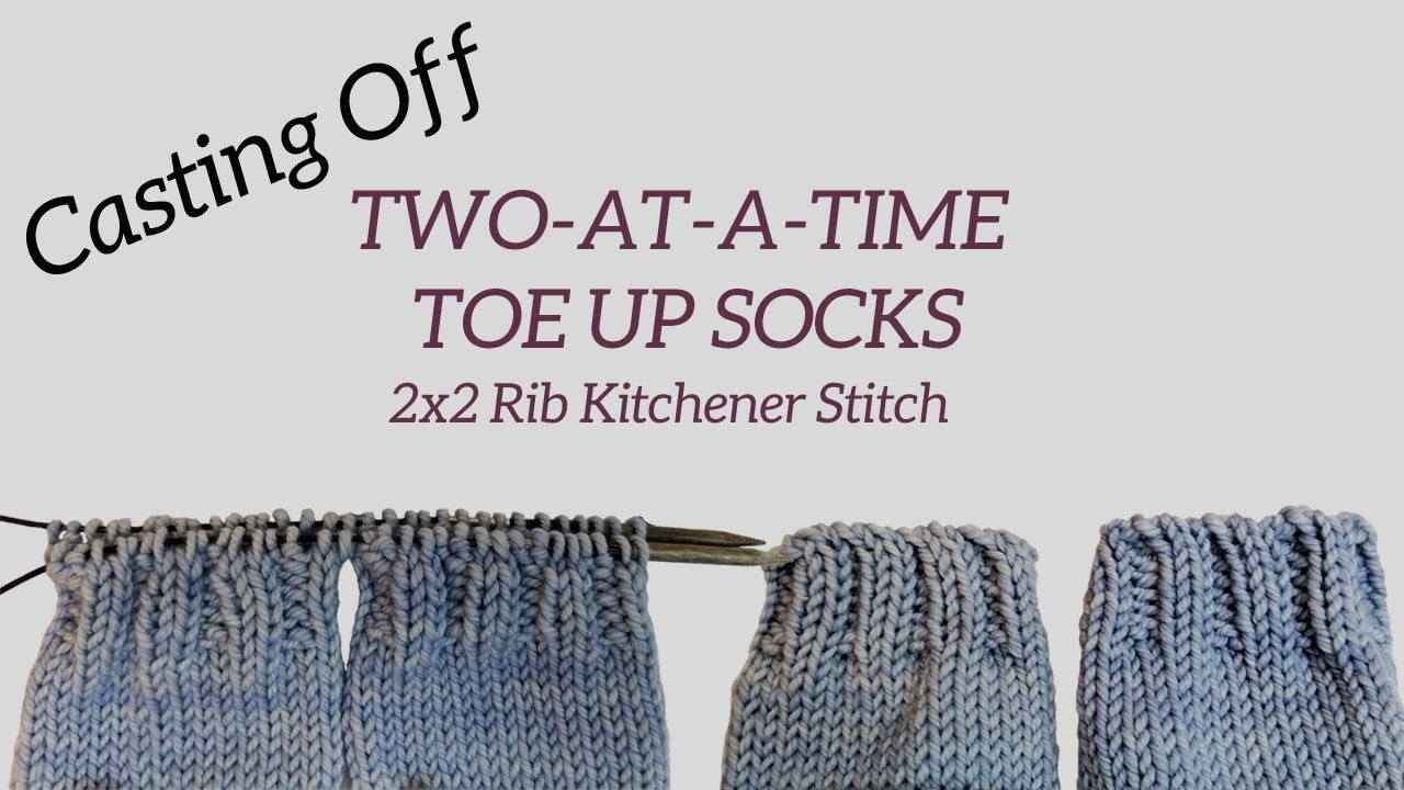 2AAT Toe Up Socks Cast Off 2x2 Rib | Knitting House Square