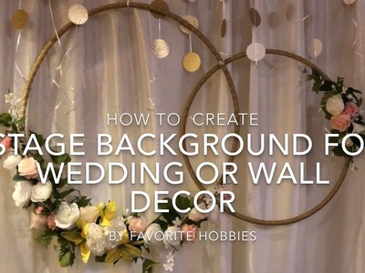 HOW TO CREATE STAGE BACKGROUND FOR WEDDING OR WALL DECOR