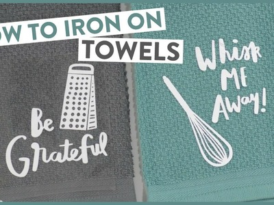 How To Iron-On Towels