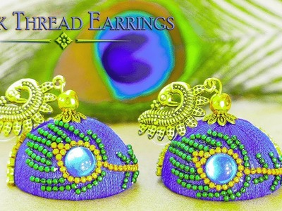 How To Make Beautiful Peacock Silk Thread Earrings | Peacock Jhumkas