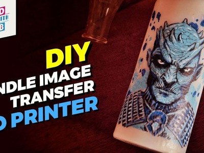 How to print your own Candle - NO PRINTER REQUIRED | Game of Thrones