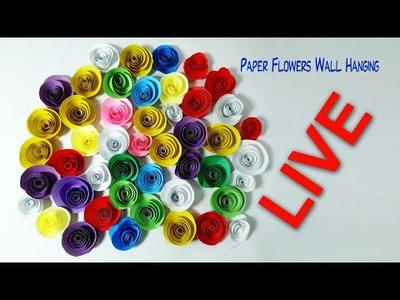 LIVE, DIY Paper Flowers Wall Hanging | How to Make Paper Flowers | Paper Flowers (Live Ep 03)