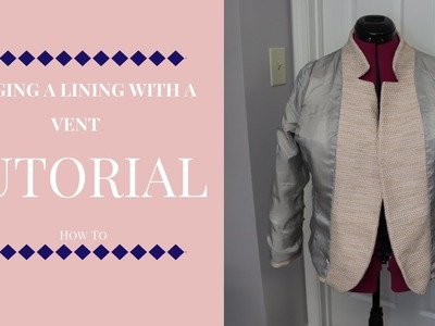 Tutorial: How to Bag a Lining With a Vent