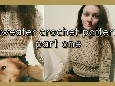 Fitted cropped sweater crochet pattern || part one