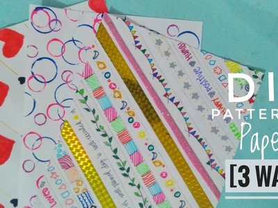 How To Make Patterned Papers | 3 DIY Ideas