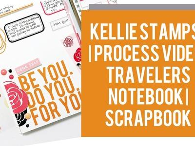 Kellie Stamps | Process Video | Travelers Notebook | Scrapbook