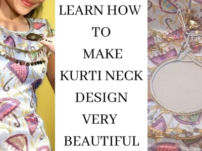 Learn How To Make Kurti Neck Design.