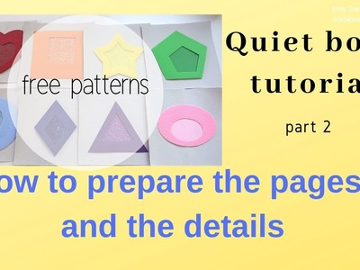 Quiet book tutorial #2 How to prepare the pages and  the details