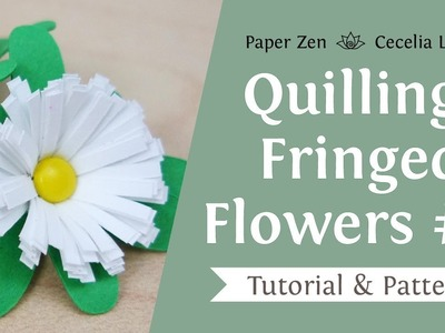 Quilling Fringed Flower #2 - How to make Daisy Flower
