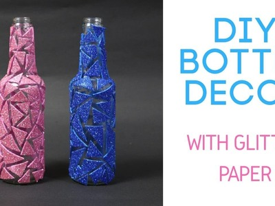 DIY Bottle Decor with Glitter Paper by Asha Neog | ANG Creations