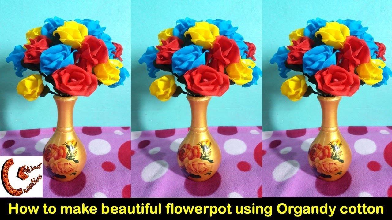 DIY | How to make beautiful flowerpot using Organdy cotton