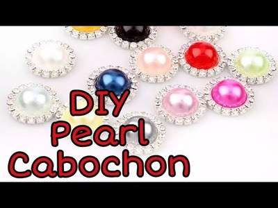 DIY - How to make Pearl Cabochon buttons with rhinestones