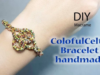 DIY macrame bracelet: How to make a colorful Celtic Bracelet easily by Thaohandmade channel