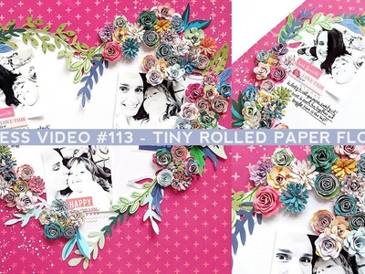 Process Video #113 - Tiny Rolled Paper Flowers