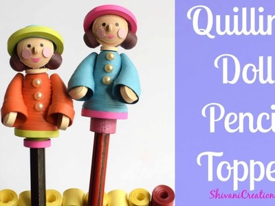 Quilling Doll Pencil Topper. DIY Pencil Toppers