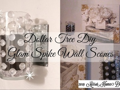 2019-Dollar Tree Diy Glam Spike Wall Sconces ( Re - Uploaded FULL Video)