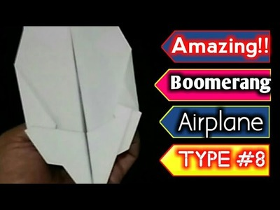 Cool! How to Make a Paper Airplane Boomerang Type #8   Origami Plane