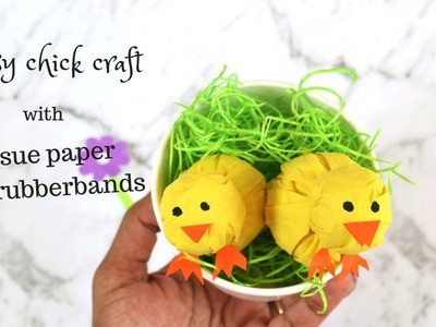 Cute baby Chick craft with tissue paper and rubberbands-Easy Easter crafts for kids